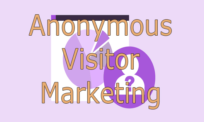 Anonymous Visitor Marketing