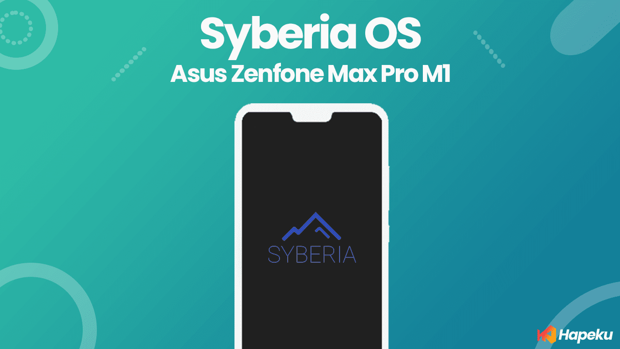 ROM Syberia OS 3.7 Asus Zenfone Max Pro M1 [X00T/D]
