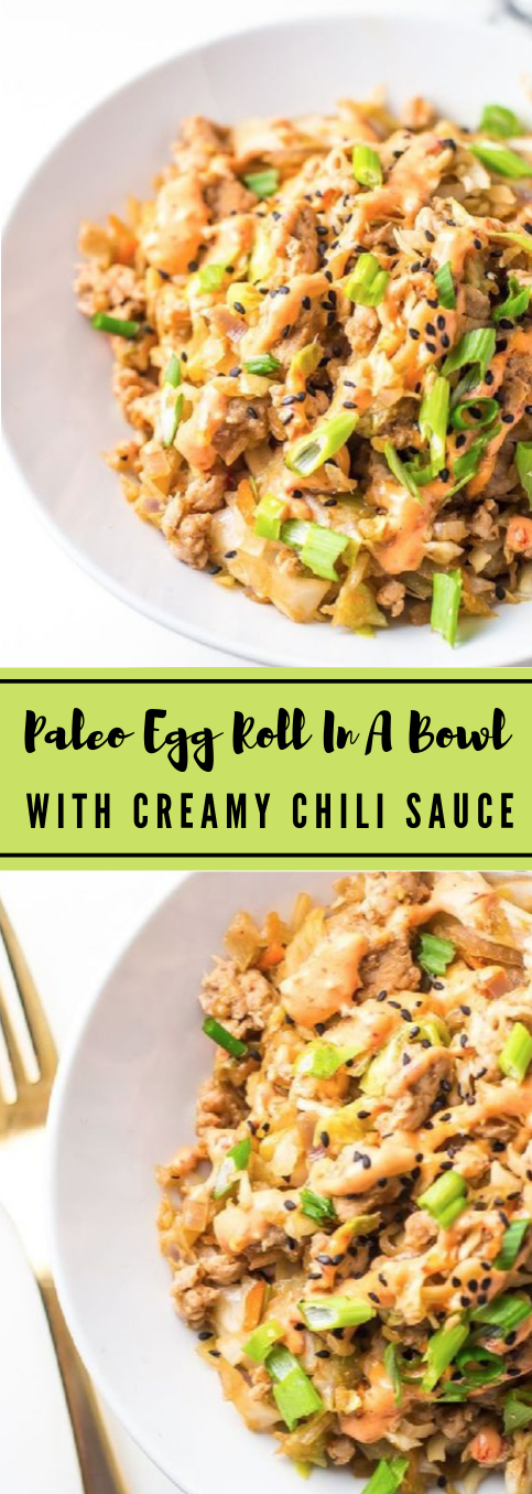 Egg Roll in a Bowl with Creamy Chili Sauce #eggroll #chili #vegan #whole30 #paleo