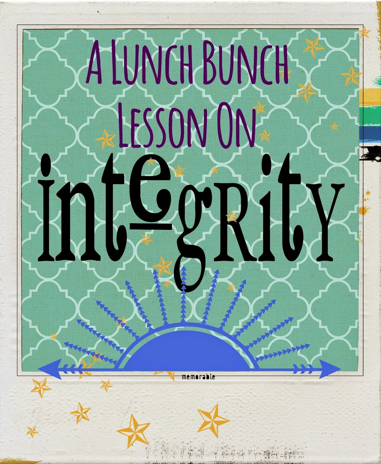 A Lunch Bunch Lesson On Integrity