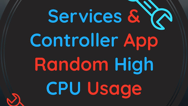 How To Fix Services And Controller App High CPU Usage Randomly