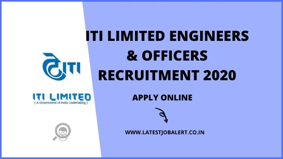 ITI Limited Recruitment 2020 for Engineers and Officers online form 2020|Apply online