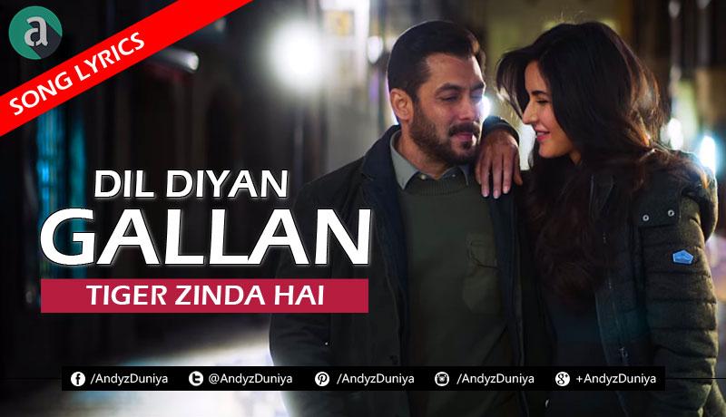 Dil Diyan Gallan, Tiger Zinda Hai, Song Lyrics, Salman Khan, Katrina Kaif, Vishal & Shekhar, Atif Aslam