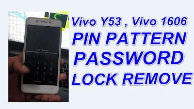 Vivo Y53 ,Vivo 1606 Pin,Pattern & Password Lock Remove