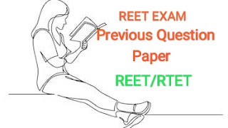 REET EXAM PERVIOUS QUESTIONS
