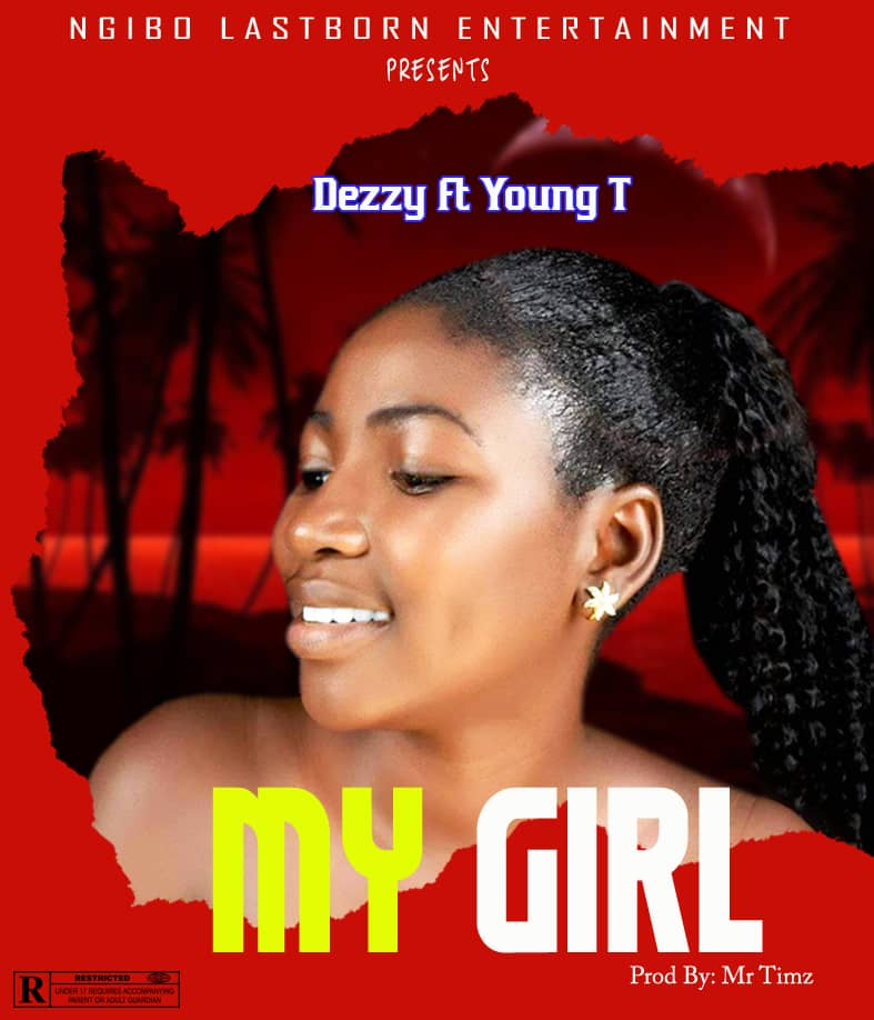 [Music] Dezzy ft. Young T - My girl (prod. by Mr. Timz) #hypebenue