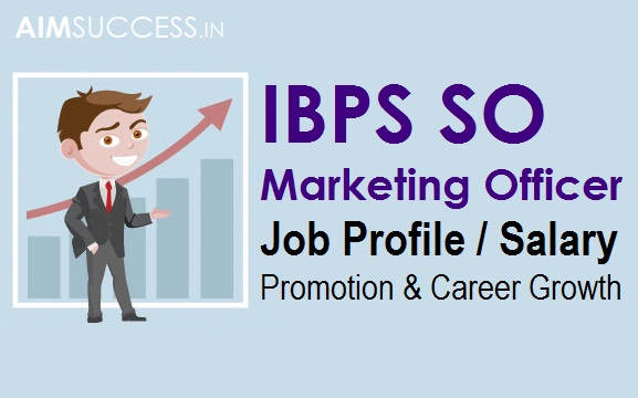 IBPS SO Marketing Officer Job Profile, Salary, Promotion  Career