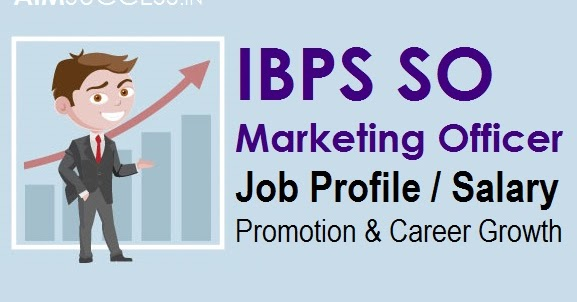 Ibps So Marketing Officer Job Profile Salary Promotion  Career