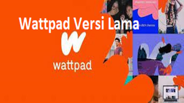 Wattpad Versi Lama