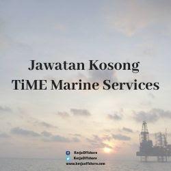 Jawatan Kosong TiME Marine Services Sdn Bhd