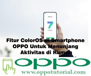 Fitur ColorOS di Smartphone OPPO
