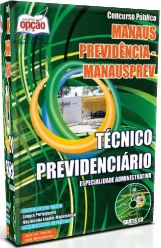 Apostila MANAUSPREV Concurso Púbico 2015, Grátis CD - Técnico Previdenciário - MANAUS.