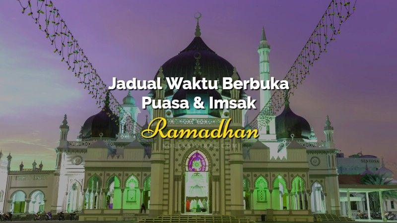 Jadual waktu berbuka puasa dan imsak negeri Kedah 2018