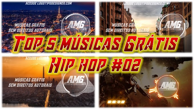 Top 05 Músicas Hip Hop #02 Biblioteca do Youtube Uso livre Free use