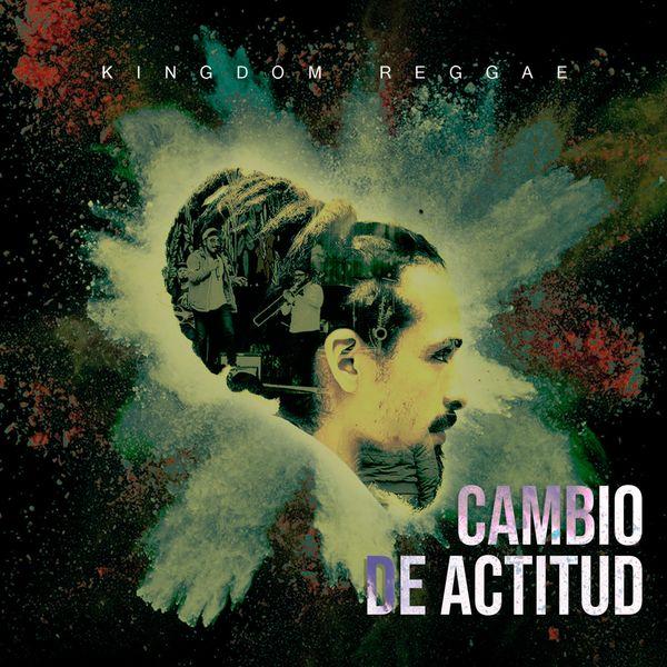 Kingdom Reggae – Cambio De Actitud (Single) 2021 (Exclusivo WC)