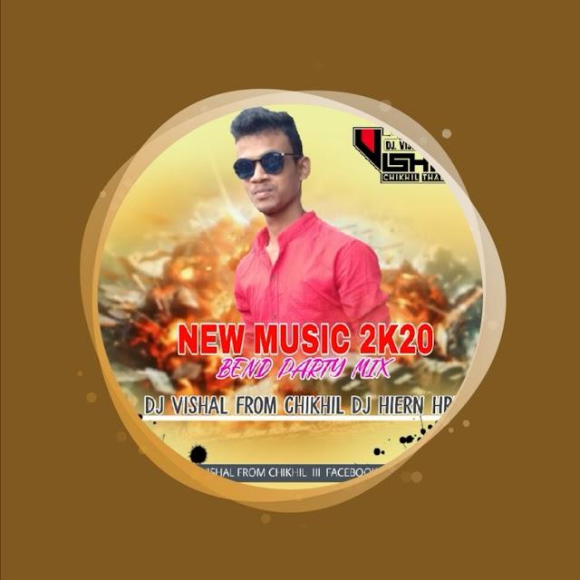 NEW MUSIC 2K20 [ BEND PARTY MIX ] DJ VISHAL FROM CHIKHLI & DJ HIREN HRN mp3 Dholki mix Song Free Download