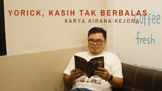 Yorick, Kasih Tak Berbalas karya Kirana Kejora