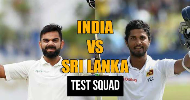 India and Sri Lanka Test Squad: India vs Sri Lanka 2017