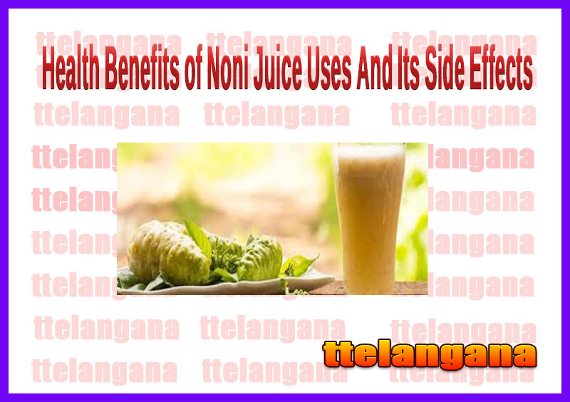 Health Benefits of Noni Juice Uses And Its Side Effects