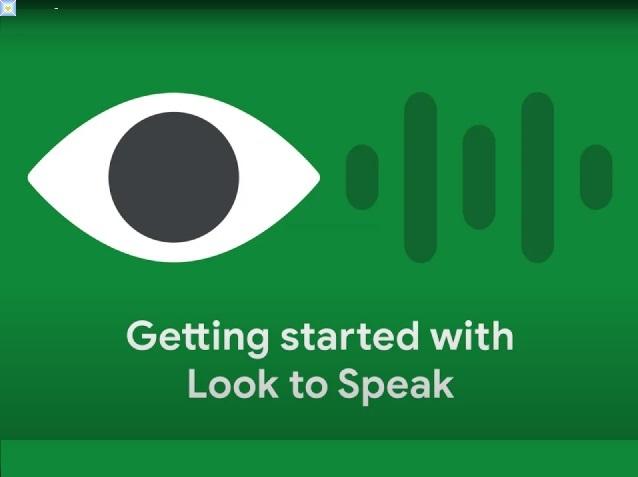 يتيح لك تطبيق Look to Speak التجريبي من Google التواصل بأعينك