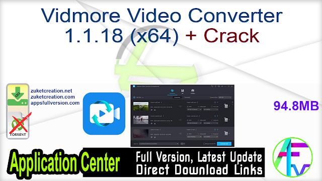 Vidmore Video Converter 1.1.18 (x64) + Crack