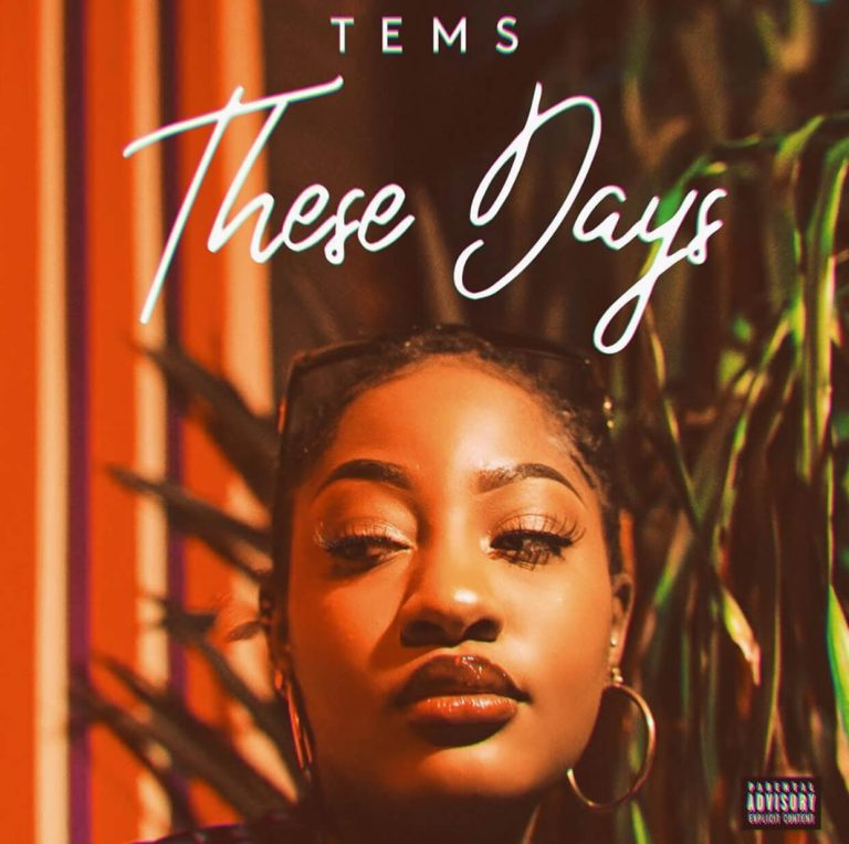 "Tems – ""These Days"" #Arewapublisize"