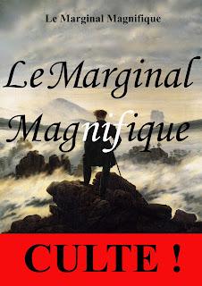 http://www.lemarginalmagnifique.com/2009/04/le-marginal-magnifique.html
