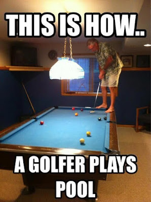 This is how a golfer plays pool..