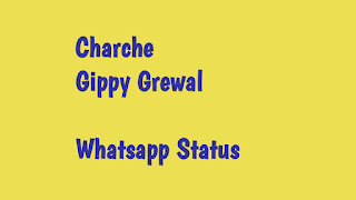 Charche gippy grewal whatsapp status download