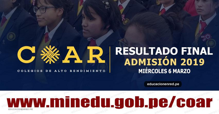 COAR 2019: Resultado Final Colegios de Alto Rendimiento - Miércoles 6 Marzo (Lista de Ingresantes) MINEDU - www.minedu.gob.pe