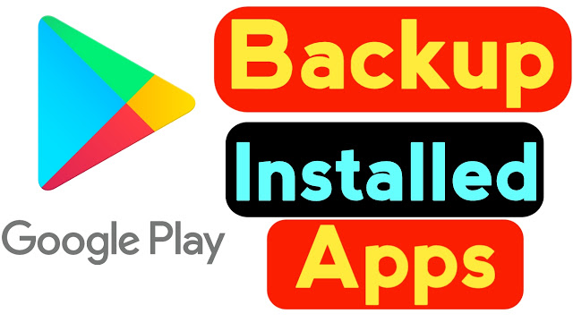 How To Backup Installed App On Android