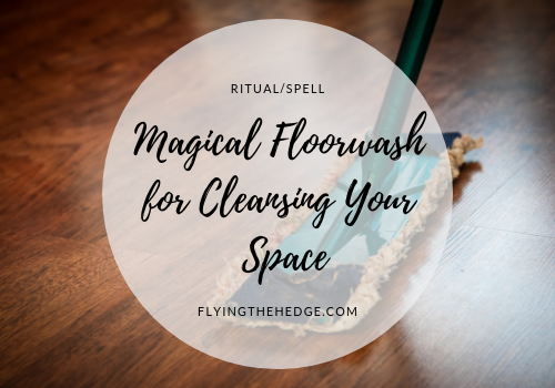 Magical Floorwash for Cleansing Your Space