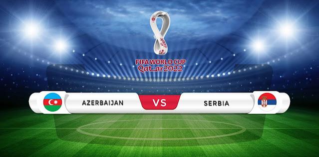 Azerbaijan vs Serbia Prediction & Match Preview