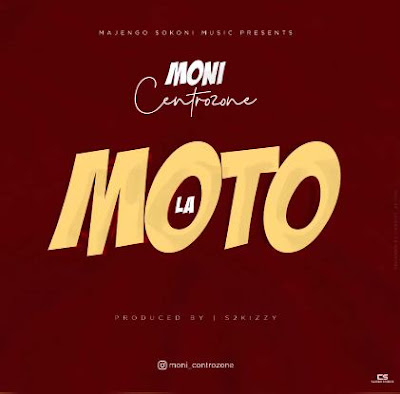 AUDIO | Moni Centrozne - La Moto | Mp3 Download [New Song]