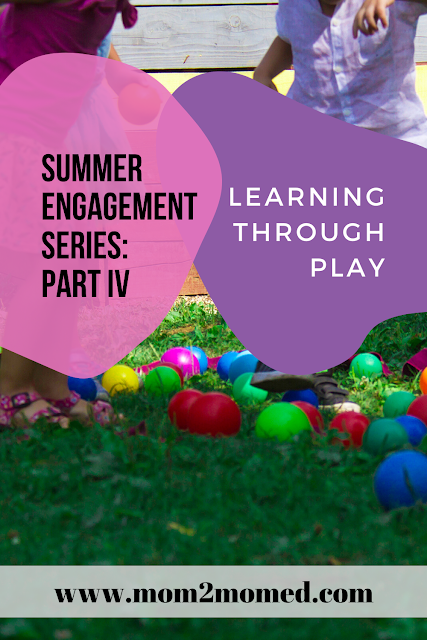 Learning through play ~*~ Summer engagement series, Part IV