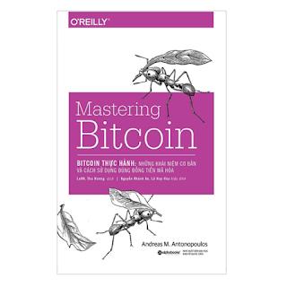 Bitcoin Thực Hành: Những Khái Niệm Cơ Bản Và Cách Sử Dụng Đúng Đồng Tiền Mã Hóa (Mastering Bitcoin) ebook PDF-EPUB-AWZ3-PRC-MOBI