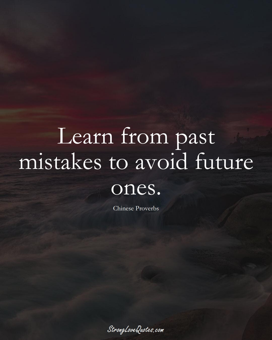 Learn from past mistakes to avoid future ones. (Chinese Sayings);  #AsianSayings