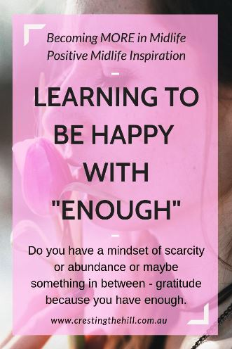 "Do you have a mindset or scarcity or abundance or maybe something in between? That ""something"" might be gratitude because you have enough. #enough"