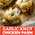 GARLIC KNOT CHICKEN PARMESAN SANDWICHES RECIPES