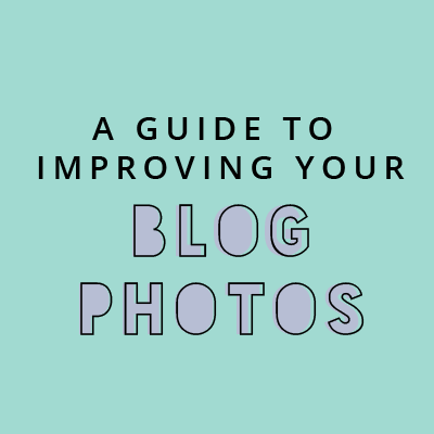 A Guide For Improving Blog Photos