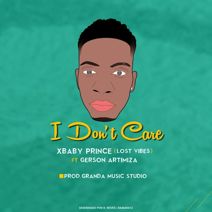 XBaby Prince (Lost Vibes) - I Don't Care (feat. Gerson Artimisa) 2021   Download Mp3