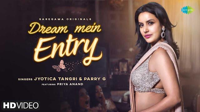 Dream Mein Entry Lyrics - Jyotica Tangri | Parry G