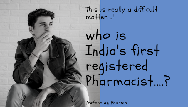 India's First Registered Pharmacist