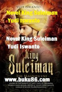 Novel Sejarah King Suleiman Yudi Iswanto