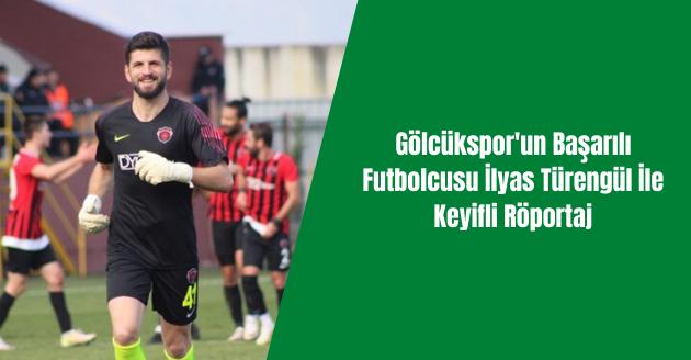 Gölcükspor'un Başarılı Futbolcusu İlyas Türengül İle Keyifli Röportaj