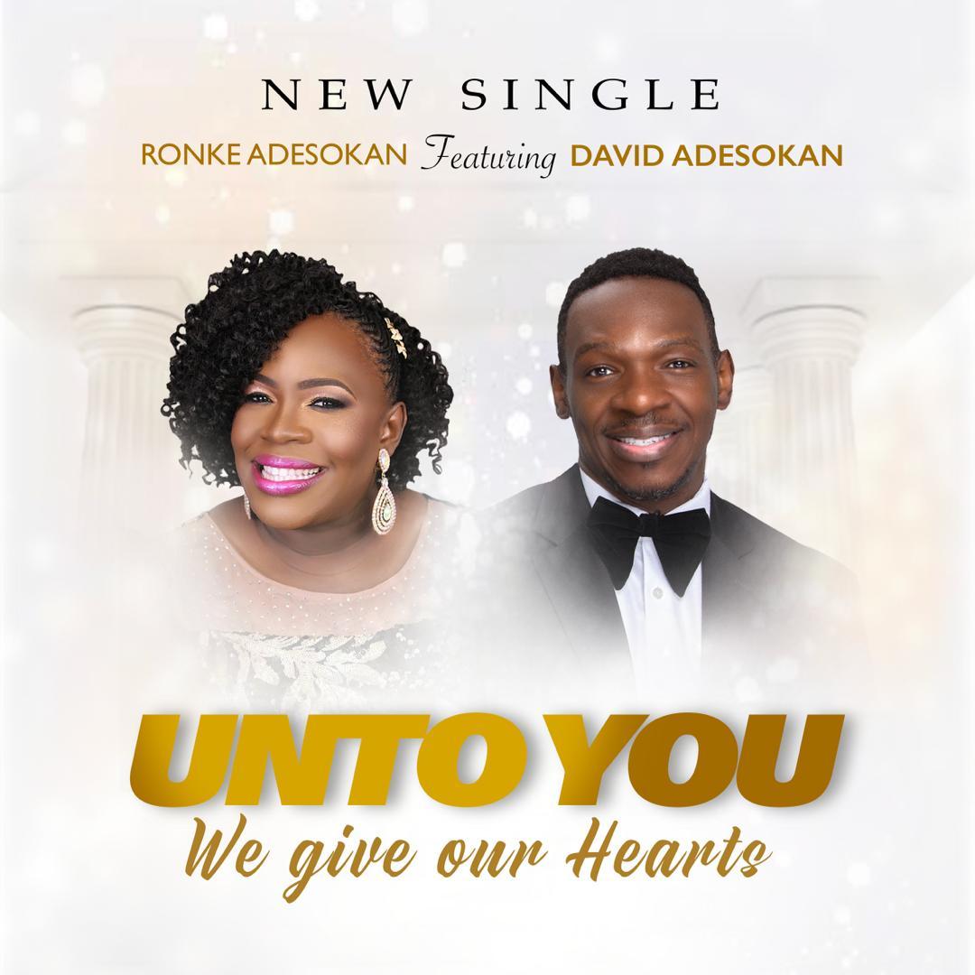 Music: Ronke Adesokan - Unto You We Give Our Hearts Ft. David Adesokan