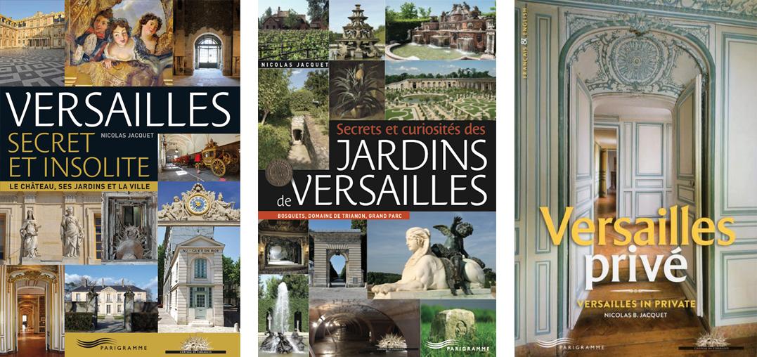 Versailles Secret et Insolite - Versailles privé - trois livres, trois opus