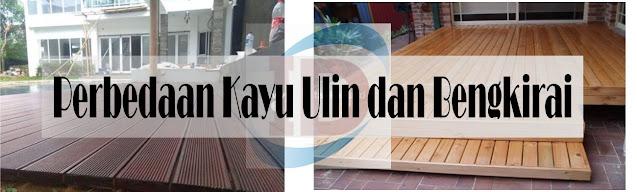 mengenal kayu ulin dan kayu bengkirai