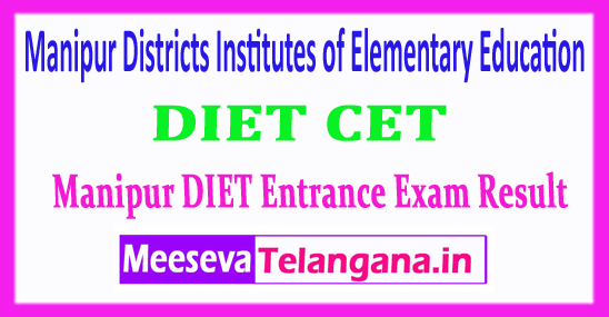 Manipur DIET Districts Institutes of Elementary Education DIET Entrance Exam Result 2018