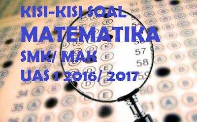 Kisi Kisi Soal Matematika SMK Kelas XI Semester 1 Kurikulum 2013